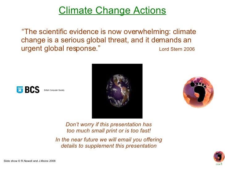 Climate Change Actions Slide show © R.Newell and J.Moine 2008 In the near future we will email you offering details to sup...