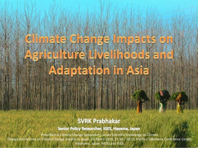 Presented at Climate Change Symposium: Latest Scientific Knowledge on Climate Change and Actions on Climate Change Impacts...
