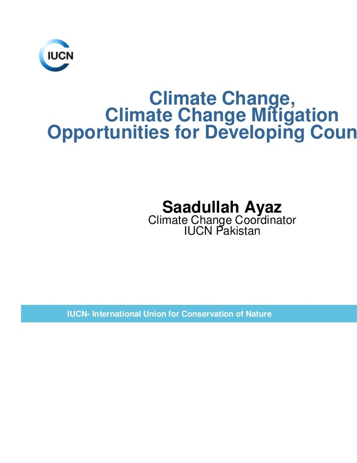 Climate Change,     Climate Change MitigationOpportunities for Developing Countries                          Saadullah Aya...
