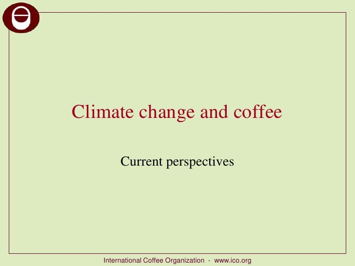 Climate change and coffee<br />Current perspectives<br />