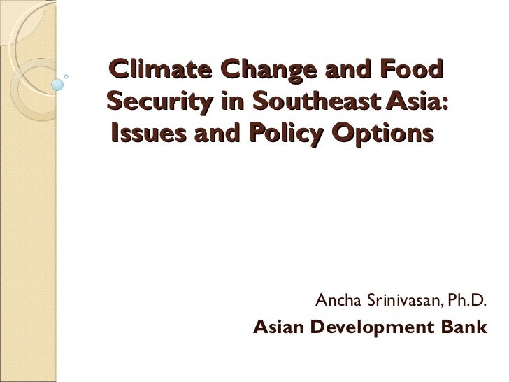 Climate Change and Food Security in Southeast Asia: Issues and Policy Options