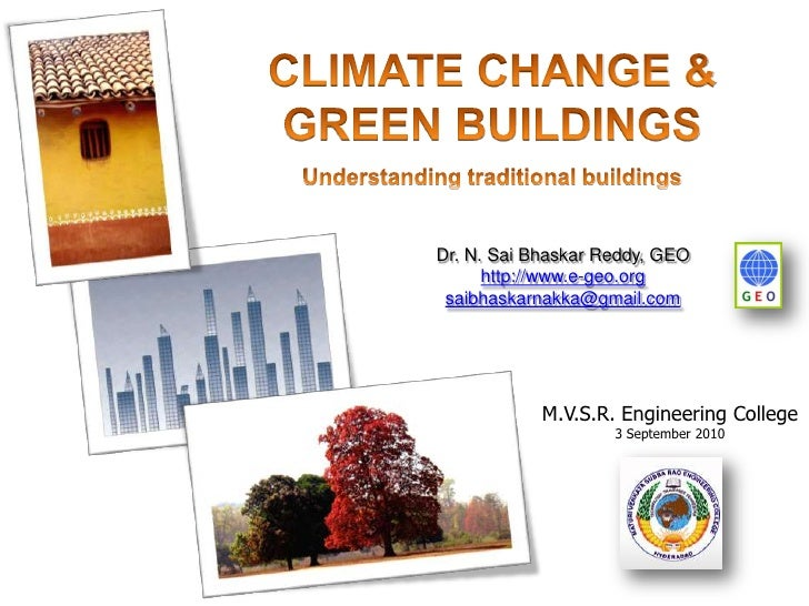 CLIMATE CHANGE & GREEN BUILDINGSUnderstanding traditional buildings<br />Dr. N. Sai Bhaskar Reddy, GEO <br />http://www.e-...