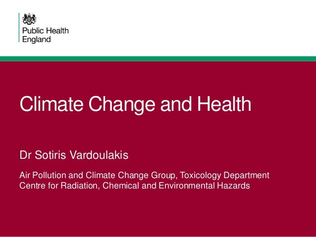 Climate Change and Health Air Pollution and Climate Change Group, Toxicology Department Centre for Radiation, Chemical and...