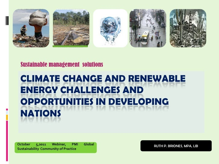 Sustainable management solutions CLIMATE CHANGE AND RENEWABLE ENERGY CHALLENGES AND OPPORTUNITIES IN DEVELOPING NATIONSOct...