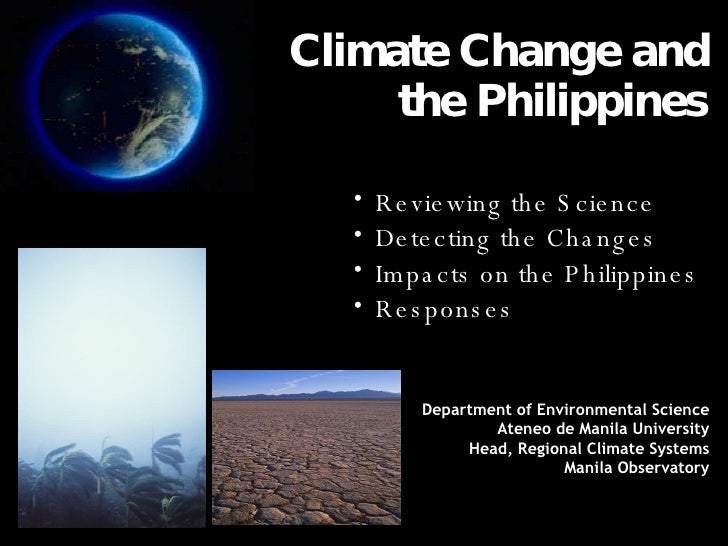 Climate Change and the Philippines <ul><li>Reviewing the Science </li></ul><ul><li>Detecting the Changes </li></ul><ul><li...