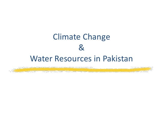 Climate Change & Water Resources of Pakistan