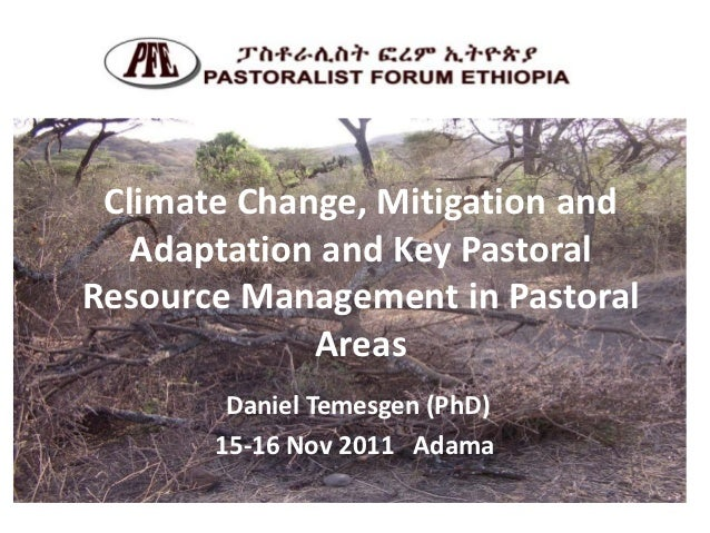 Climate Change, Mitigation and   Adaptation and Key PastoralResource Management in Pastoral             Areas        Danie...