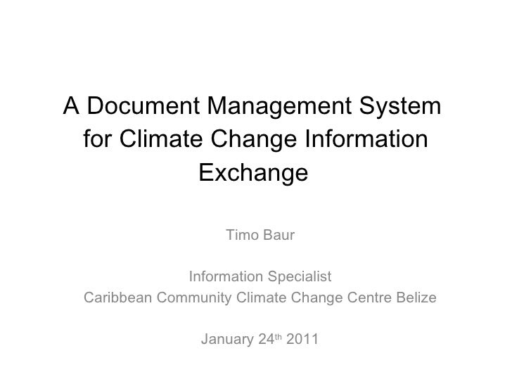 A Document Management System  for Climate Change Information Exchange   <ul><li>Timo Baur </li></ul><ul><li>Information Sp...