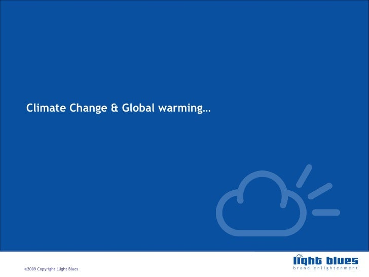 Climate Change & Global warming…
