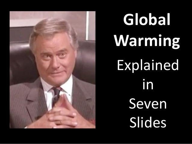 Global Warming Explained in Seven Slides
