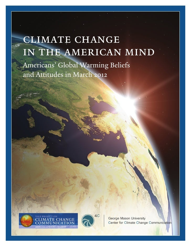 Climate Change in the American Mind:  Americans' Global Warming Beliefs and Attitudes in March 2012