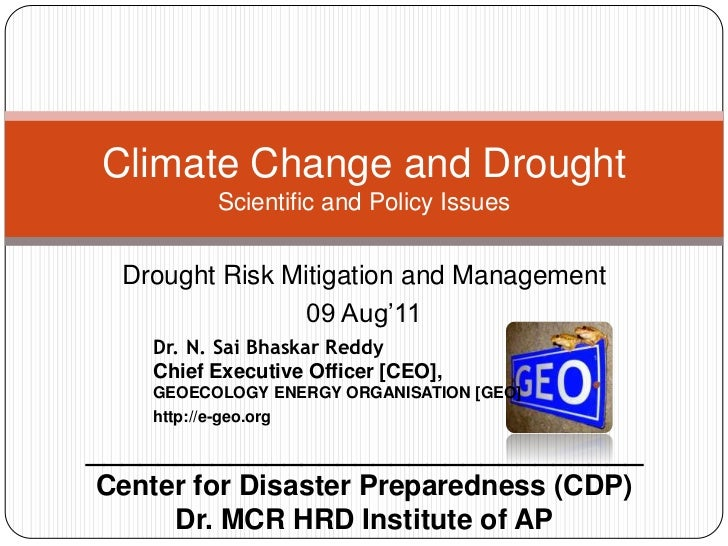 Drought Risk Mitigation and Management <br />09 Aug'11<br />Climate Change and Drought Scientific and Policy Issues<br />D...