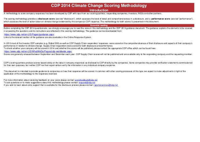 CDP 2014 Climate Change Scoring Methodology Introduction A methodology to score company responses has been developed by CD...