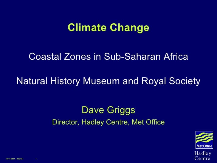 Climate Change <ul><li>Coastal Zones in Sub-Saharan Africa </li></ul><ul><li>Natural History Museum and Royal Society </li...