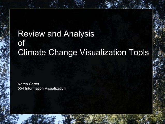 Review and AnalysisofClimate Change Visualization ToolsKaren Carter554 Information Visualization