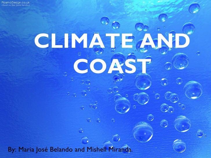 Climate & Coast: The Mediterranean and The Minor Sea