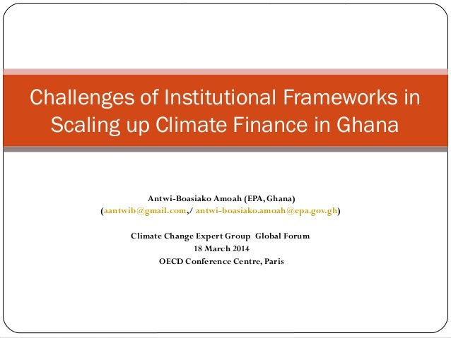 Climate finance amoah (ghana)challenges in scaling up cf-ccxg gf-march2014