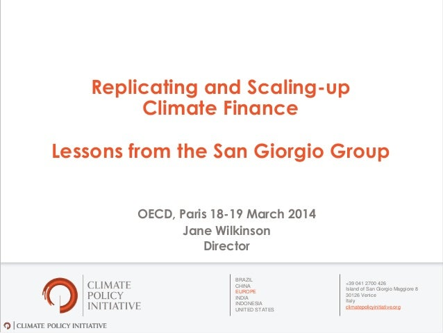 Climate finance wilkinson (cpi)replicating&scaling up cf-ccxg gf-march2014