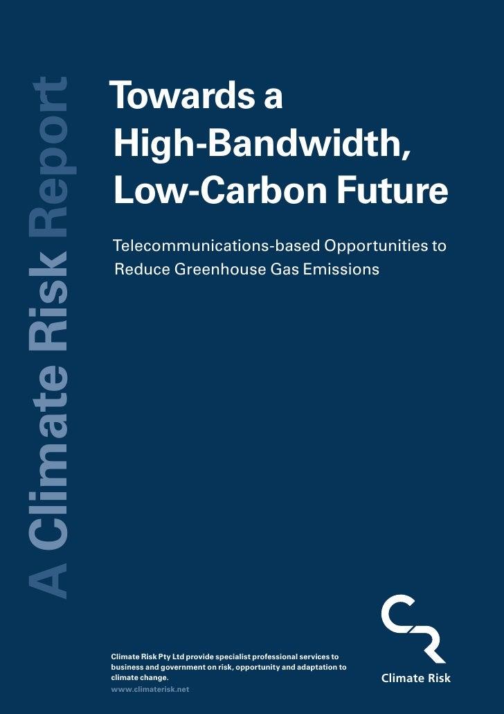 Towards a A Climate Risk Report                                      High-Bandwidth,                                      ...