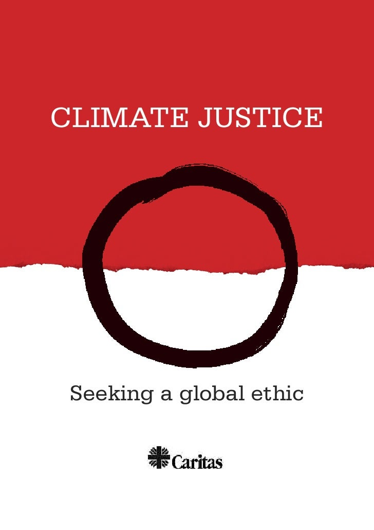 CLIMATE JUSTICE Seeking a global ethic