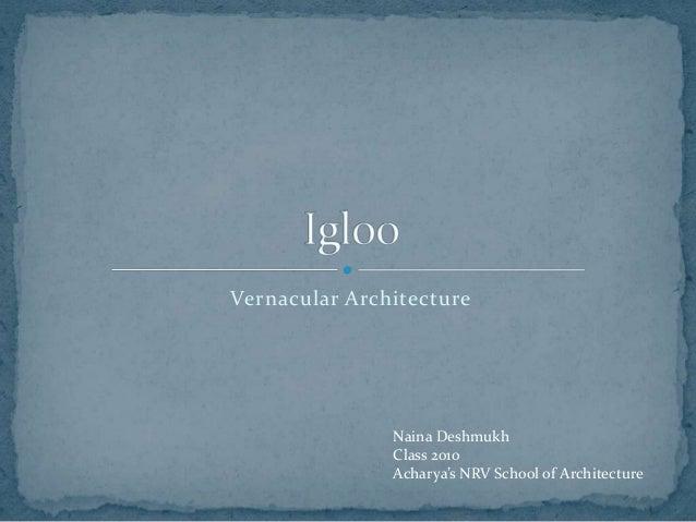 Vernacular Architecture Naina Deshmukh Class 2010 Acharya's NRV School of Architecture