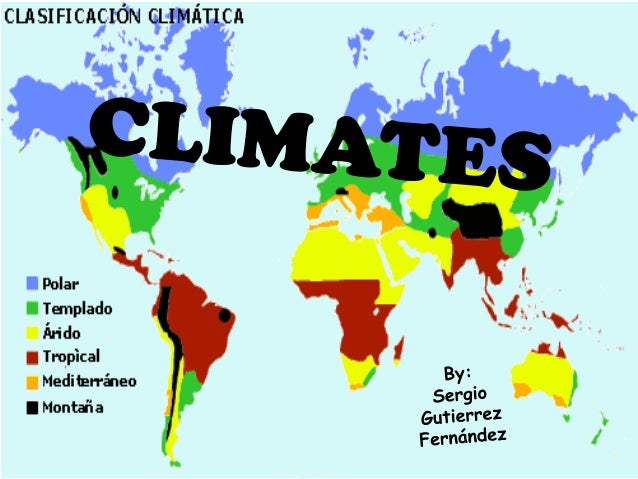 What are the world's main climates? -British, Mediterranean, cold, equatorial, hot desert and tropical continental.