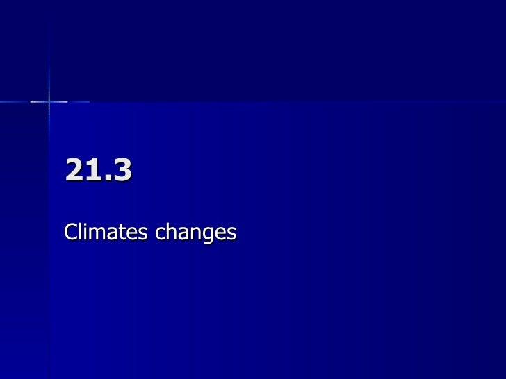 21.3 Climates changes
