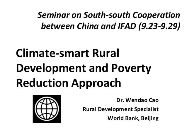 Seminar on South-south Cooperation between China and IFAD (9.23-9.29) Climate-smart Rural Development and Poverty Reductio...