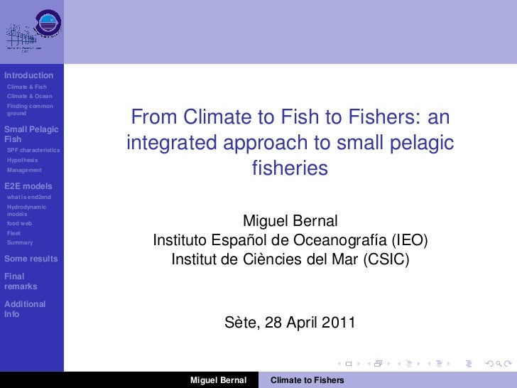 IntroductionClimate & FishClimate & OceanFinding commongroundSmall Pelagic                       From Climate to Fish to F...