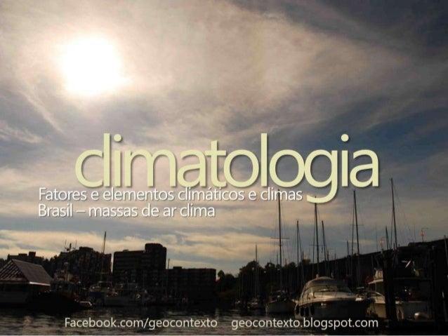 O uso de tecnologia (satélites, principalmente), a climatologia moderna, associada à meteorologia, vem fornecendo dados e ...