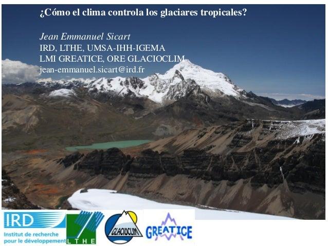 ¿Cómo el clima controla los glaciares tropicales?