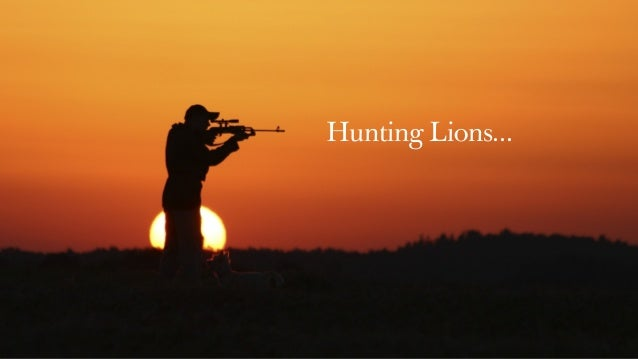 Hunting Lions...