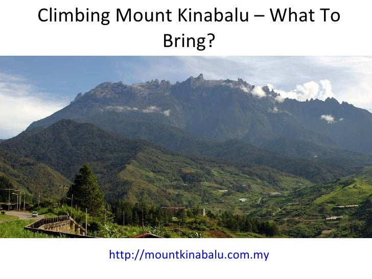 Climbing Mount Kinabalu – What To Bring? http://mountkinabalu.com.my