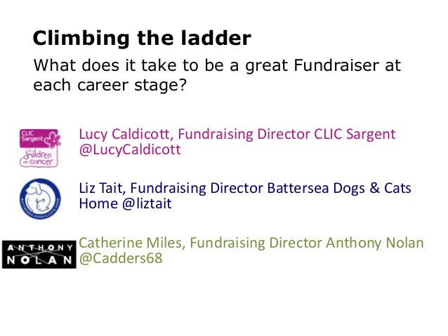 Lucy Caldicott, Fundraising Director CLIC Sargent @LucyCaldicott Liz Tait, Fundraising Director Battersea Dogs & Cats Home...