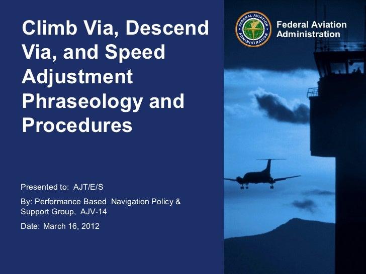 Climb Via, Descend                          Federal Aviation                                            AdministrationVia,...