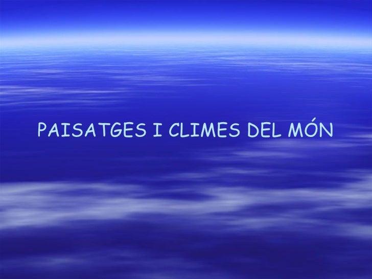 Climes I Paisatges
