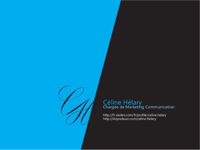 Céline HélaryChargée de Marketing Communicationhttp://fr.viadeo.com/fr/profile/celine.helaryhttp://doyoubuzz.com/celine-he...