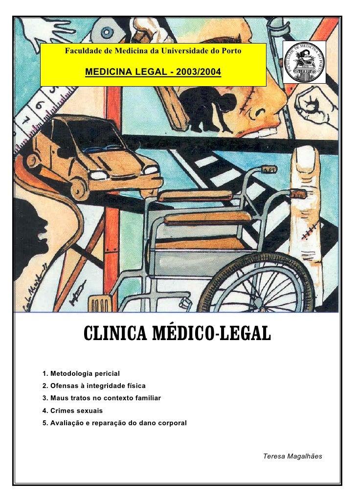 Faculdade de Medicina da Universidade do Porto              MEDICINA LEGAL - 2003/2004                 CLINICA MÉDICO-LEGA...