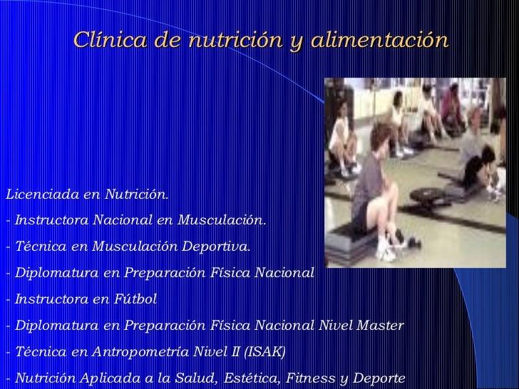 Clínica de nutrición y alimentaciónLicenciada en Nutrición.- Instructora Nacional en Musculación.- Técnica en Musculación ...