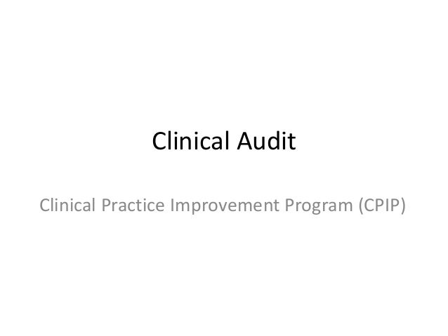 Clinical Audit Clinical Practice Improvement Program (CPIP)
