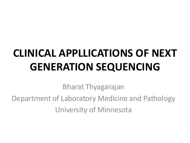 Clinical Applications of Next Generation Sequencing