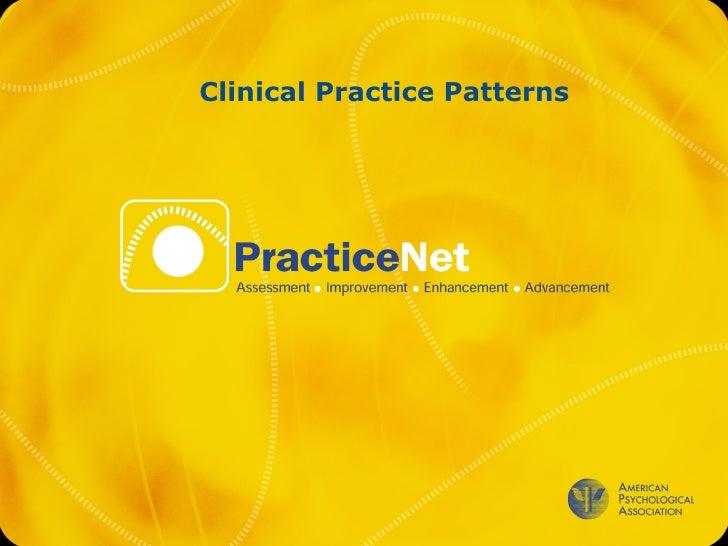 <ul><ul><li>Clinical Practice Patterns </li></ul></ul>