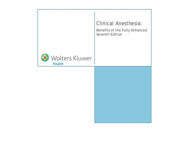 Clinical Anesthesia:Benefits of the Fully-EnhancedSeventh Edition