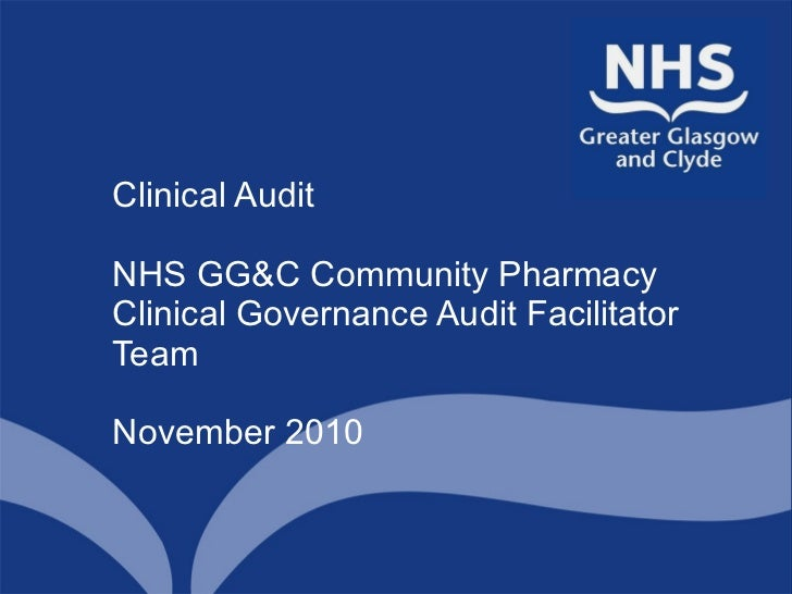 Clinical Audit NHS GG&C Community Pharmacy Clinical Governance Audit Facilitator Team  November 2010