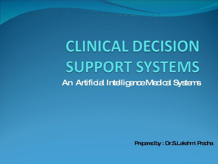 An  Artificial Intelligence Medical Systems Prepared by : Dr.S.Lakshmi Pradha