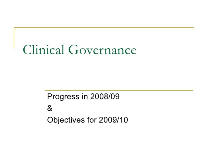 Clinical Governance Progress in 2008/09  &  Objectives for 2009/10