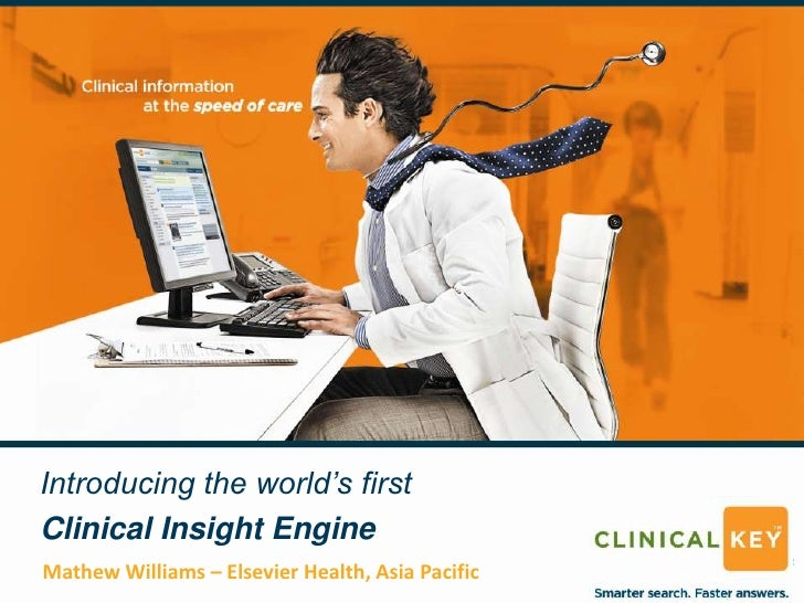 ClinicalKey - The worlds first clinical insight engine
