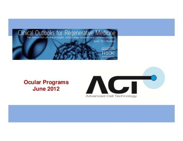 Clinical Outlooks for Regenerative Medicine, Boston. June 2012
