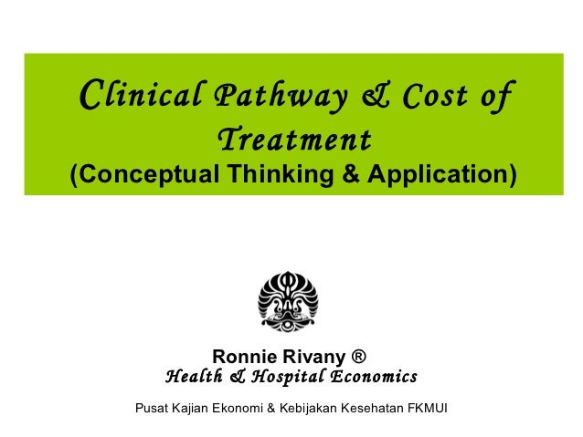 C linical Pathway & Cost of                 Treatment(Conceptual Thinking & Application)              Ronnie Rivany ®     ...