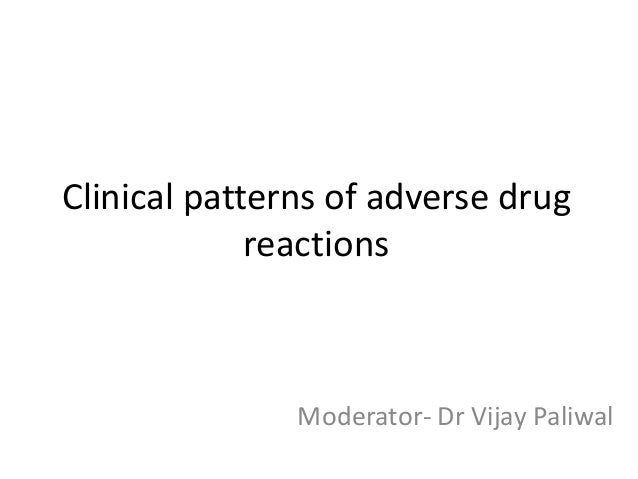 Clinical patterns of adverse drug reactions  Moderator- Dr Vijay Paliwal